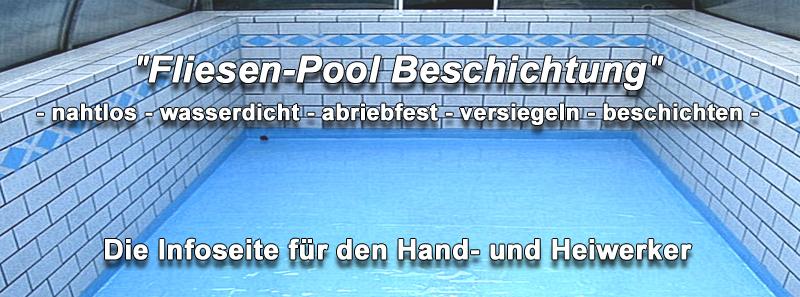 Gut bekannt Fliesen Schwimmbecken Pool farblos abdichten, tranparent streichen. YH37